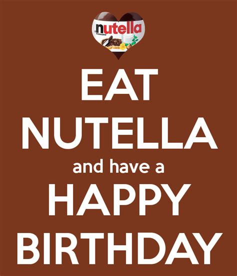 eat nutella and have a happy birthday poster s z keep