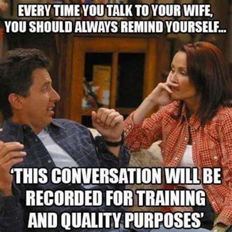 every time you talk to your wife meme