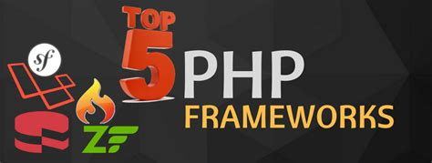 best php framework for web applications top 5 php frameworks for website and web application