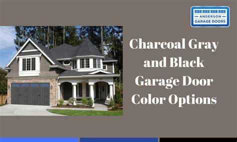charcoal gray  black garage door color options