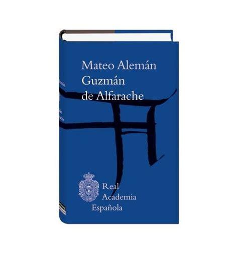 libro guzmn de alfarache spanish guzm 225 n de alfarache libro digital letras de la real academia espa 241 ola