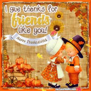 i give thanks for friends like you happy thanksgiving pictures photos and images for