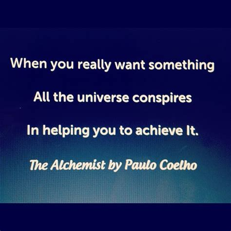 Universe Conspires when you really want something all the universe conspires