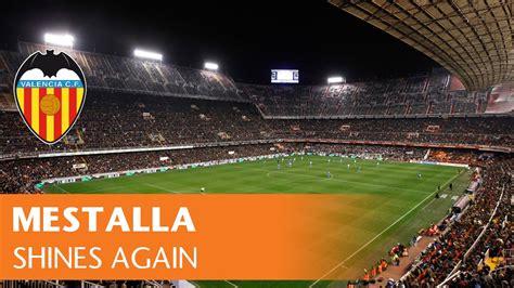 Tv Walls by Valencia Cf Mestalla Shines Again Youtube