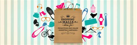 shopping ideas shopping mall ideas for promotions and online marketing