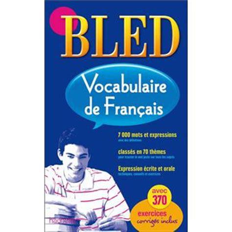 bled vocabulaire bled reference 2010003977 bled vocabulaire fran 231 ais cartonn 233 daniel berlion achat livre prix fnac com