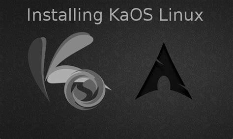 Kaos It Archlinux installing kaos linux linuxsecrets