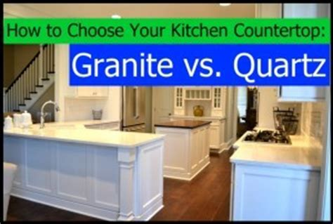 How To Choose A Kitchen Countertop by How To Choose Your Kitchen Countertop Granite Vs Quartz