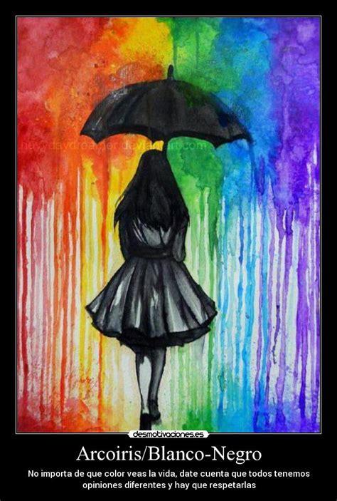 imagenes en negro con fraces arcoiris blanco negro desmotivaciones