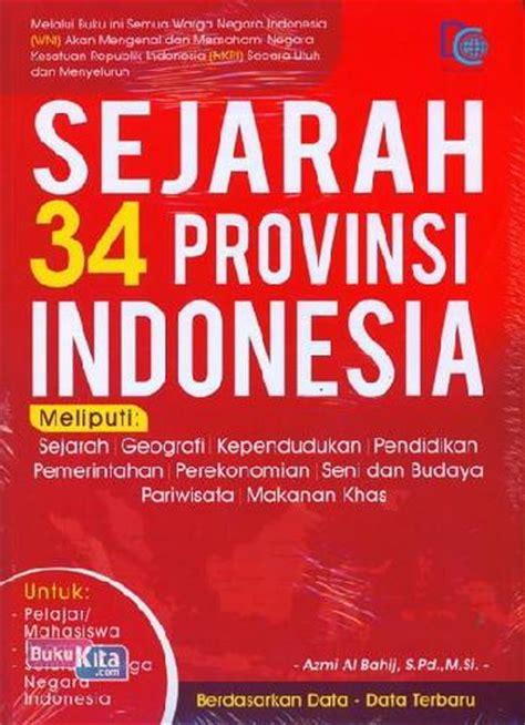 Buku Terbaru Murah Kartu Mengenal Provinsi Di Indonesia koleksi buku bukukita sejarah 34 provinsi indonesia