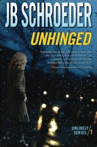 unhinged series volume 1 books unhinged by j b schroeder reviews discussion
