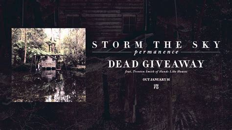 Dead Giveaway Youtube - storm the sky dead giveaway feat trenton woodley of hands like houses youtube
