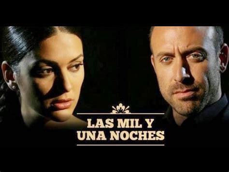 las mil y una las mil y una noches mira el detr 225 s de c 225 maras de la novela telenovelas entretenimiento