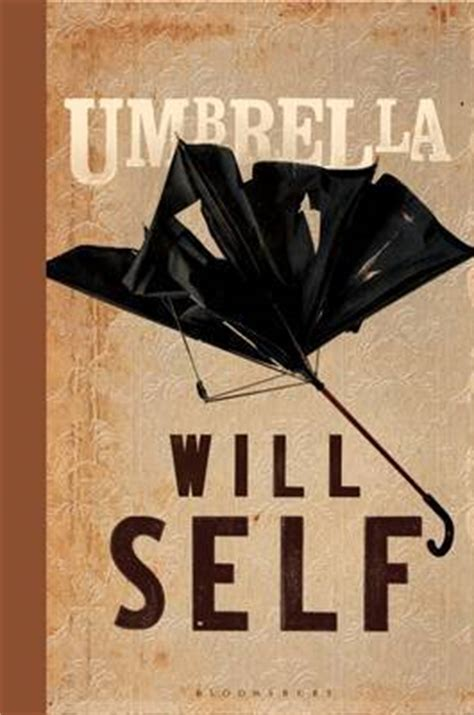 Booker Prize Shortlist Predictions Proved Wrong Again by Umbrella By Will Self Reviews Discussion Bookclubs Lists