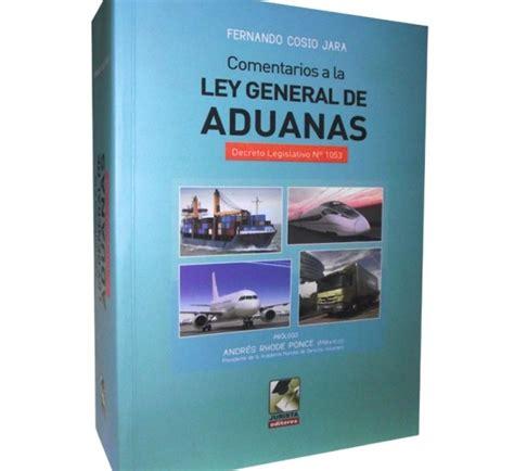 reglamento de la ley general de aduanas decreto supremo no 011 2005 decreto legislativo que modifica la ley general de aduanas