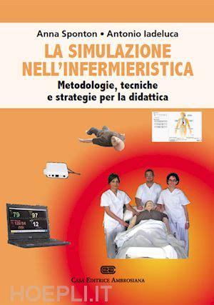 simulazione test scienze infermieristiche la simulazione nell infermieristica sponton