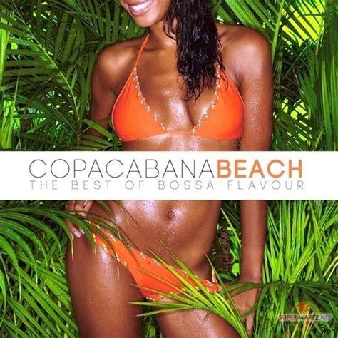 best of bossa copacabana the best of bossa flavour 2012 187