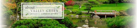 valley green landscaping service landscaping lawncare irrigation valley