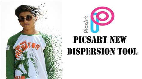 tutorial dispersion picsart picsart editing tutorial how to use the new dispersion