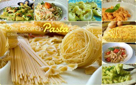 come si cucina la pasta come cuocere la pasta benessere e gusto