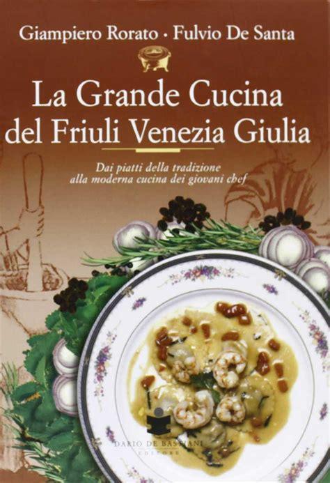 la grande cucina friuli venezia giulia de bastiani