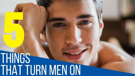 how to turn your man on in the bedroom turn ons 5 things women do that turn men on and that men love youtube