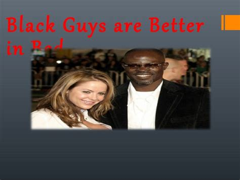 black guys are better in bed