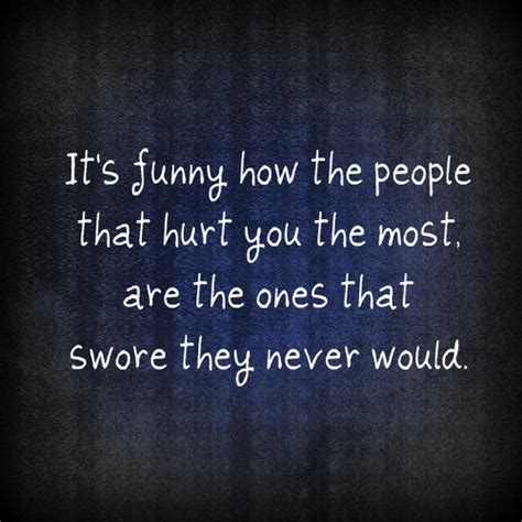 Hurts Quotes Ill Never Hurt You Quotes Quotesgram