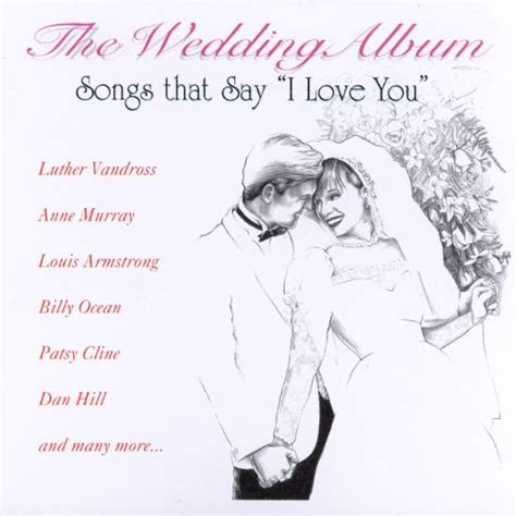 Wedding Album Songs by Wedding Album Songs That Say I You Various Artists