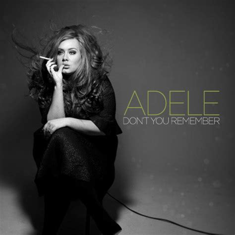 Lirik Lagu Adele Don T You Remember | music and style lirik lagu adele quot don t you remember quot