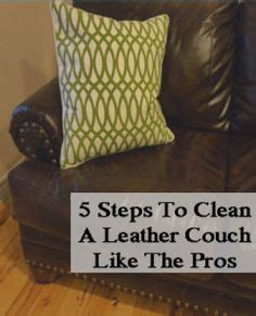 how to clean a leather couch at home leather furniture care on pinterest leather furniture