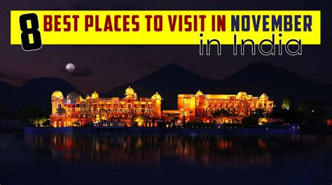 places  visit  november  india  travel buzz