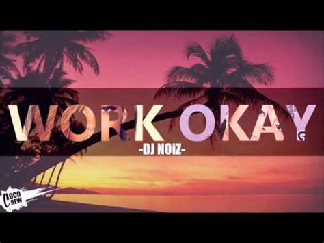 download mp3 dj noiz download lagu dj noiz work x okay remix mp3 3 58 mb