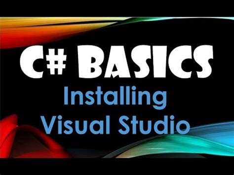 visual studio introduction tutorial 3 c basics beginner tutorial downloading and