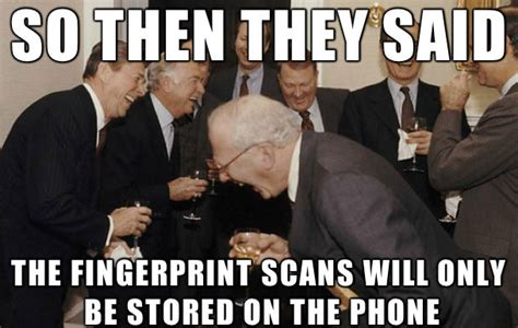 Scanners Meme - the truth about apple s fingerprint scanner weknowmemes