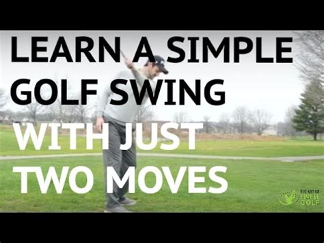 learn to swing learn a simple golf swing in 2 moves push and pull youtube