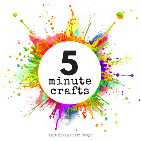 5 minute crafts for and easy crafts left brain craft brain