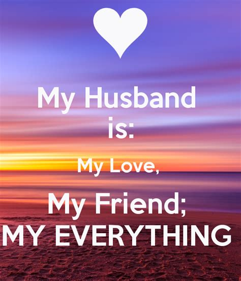 why is my everything my husband is my my friend my everything keep calm and carry on image generator