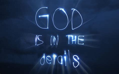 The Is In The Details god is in the details picture quotes