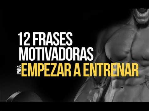imagenes motivadoras gimnasio doce frases motivadoras para empezar a entrenar gym