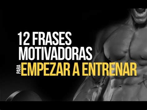 imagenes positivas para el gym doce frases motivadoras para empezar a entrenar gym