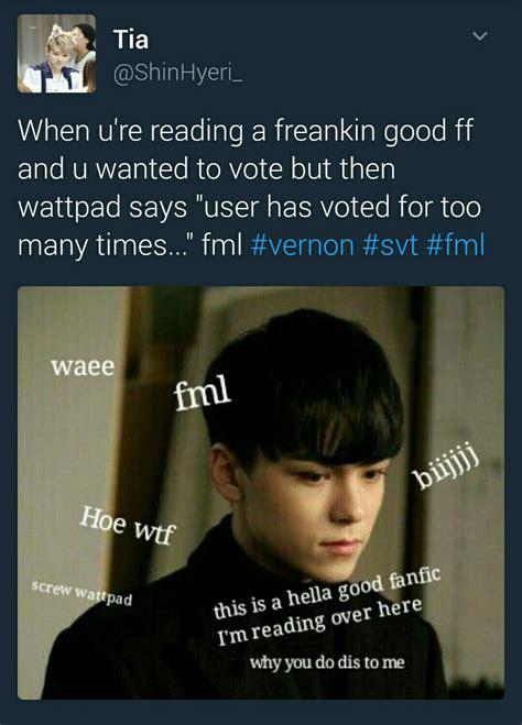 fml meme i wattpad smh fml fml meme vernon svt wattpad