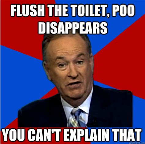 You Can T Explain That Meme - bill o reilly poo bill o reilly you can t explain that