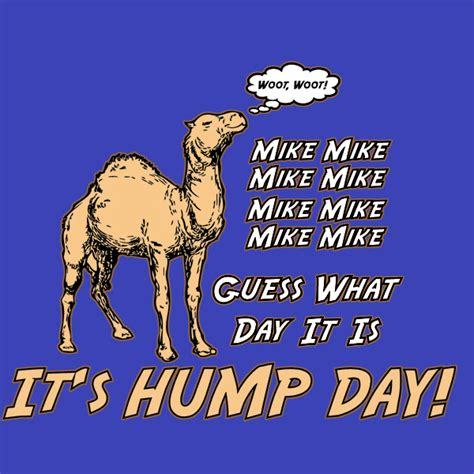 day what is it about mike guess what day it is hump day