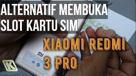 membuka rekening bca dengan sim alternatif membuka slot kartu sim xiaomi redmi 3 pro