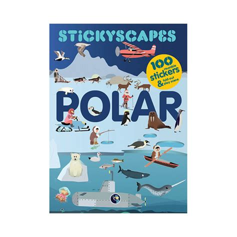 the adventures of the polar books stickyscapes polar adventures sticker book