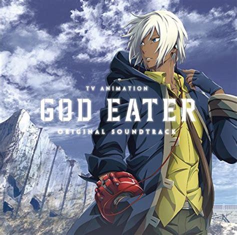 anime ost god eater ost anime music