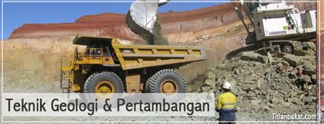 Geologi Untuk Pertambangan Umum Original Teknik Geologi Dan Pertambangan Titian Bakat