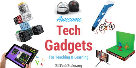 tech and gadgets 5 awesome tech gadgets for teaching and learning