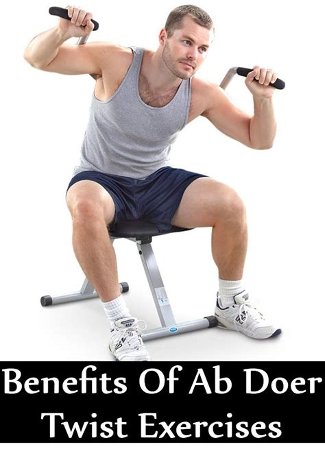 8 benefits of ab doer twist exercises find home remedy supplements